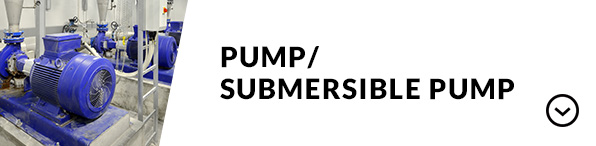 PUMP/ SUBMERSIBLE PUMP