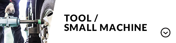 TOOL / SMALL MACHINE
